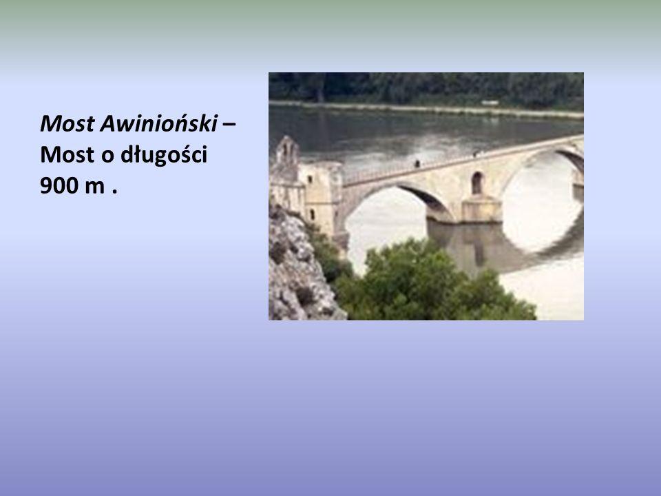 Most Awinioński – Most o długości 900 m.