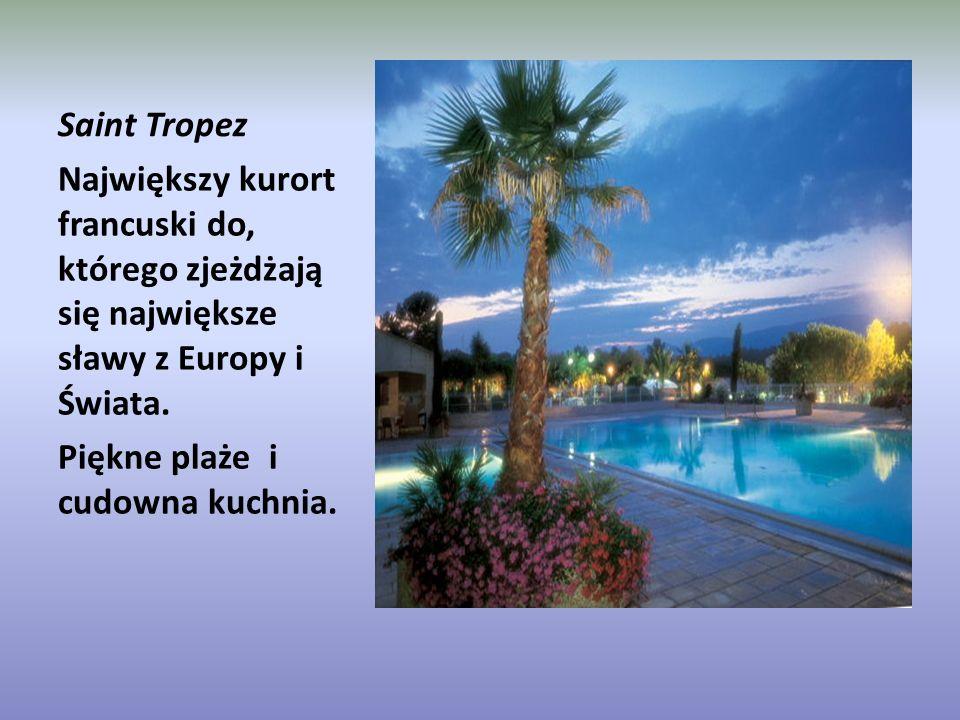 Saint Tropez Największy kurort francuski do, którego zjeżdżają się największe sławy z Europy i Świata.
