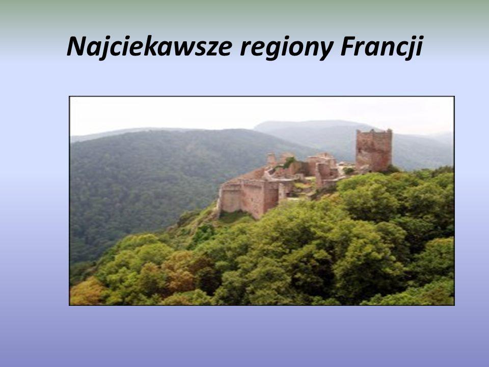 Najciekawsze regiony Francji