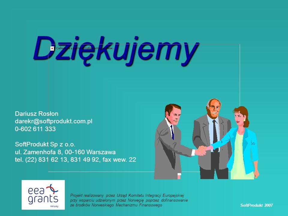 SoftProdukt 2007 Projekt realizowany przez Urząd Komitetu Integracji Europejskiej przy wsparciu udzielonym przez Norwegię poprzez dofinansowanie ze środków Norweskiego Mechanizmu Finansowego Dziękujemy Dariusz Rosłon darekr@softprodukt.com.pl 0-602 611 333 SoftProdukt Sp z o.o.