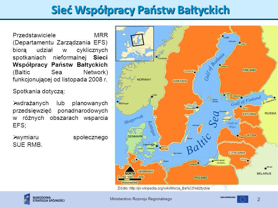 Ministerstwo Rozwoju Regionalnego 2 Sieć Współpracy Państw Bałtyckich Przedstawiciele MRR (Departamentu Zarządzania EFS) biorą udział w cyklicznych sp