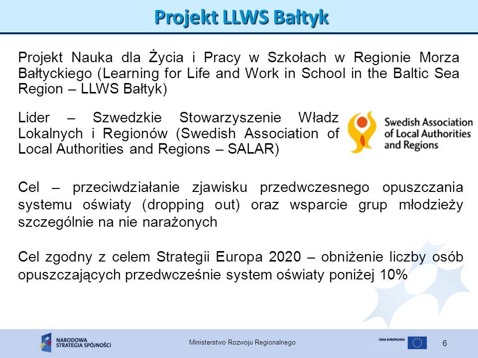 Ministerstwo Rozwoju Regionalnego 7 Projekt LLWS Bałtyk II faza wdrażania (od II połowy 2013 r.) przygotowanie projektu do zgłoszenia go jako Projektu Flagowego SUE RMB – Obszar Priorytetowy – Edukacja (projekt został wpisany do rewidowanego obecnie Planu Działania SUE RMB) I faza wdrażania (I połowa 2013 r.) współpraca ponadnarodowa i wzajemne uczenie się w ramach państw regionu Morza Bałtyckiego na poziomie regionalnym i krajowym oraz wymiana dobrych praktyk – zbudowanie przyszłej sieci współpracy dla projektu flagowego SUE RMB