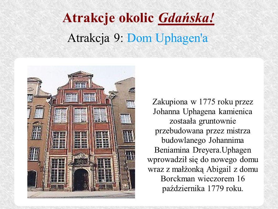 Zakupiona w 1775 roku przez Johanna Uphagena kamienica zostaała gruntownie przebudowana przez mistrza budowlanego Johannima Beniamina Dreyera.Uphagen