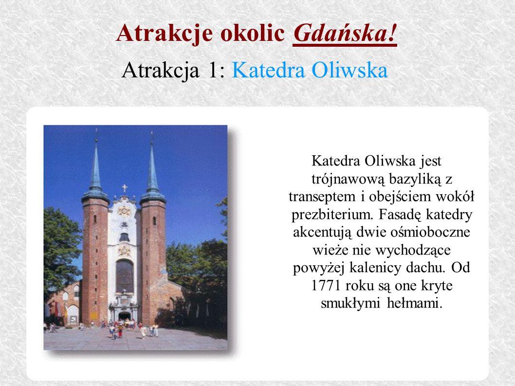Katedra Oliwska jest trójnawową bazyliką z transeptem i obejściem wokół prezbiterium. Fasadę katedry akcentują dwie ośmioboczne wieże nie wychodzące p