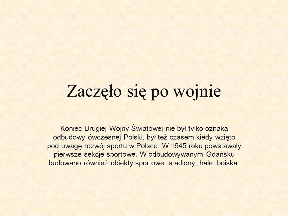 Zaczęło się po wojnie Koniec Drugiej Wojny Światowej nie był tylko oznaką odbudowy ówczesnej Polski, był też czasem kiedy wzięto pod uwagę rozwój sportu w Polsce.