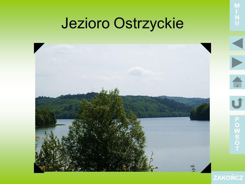 Jezioro Ostrzyckie POWRÓTPOWRÓT ZAKOŃCZ MENUMENU