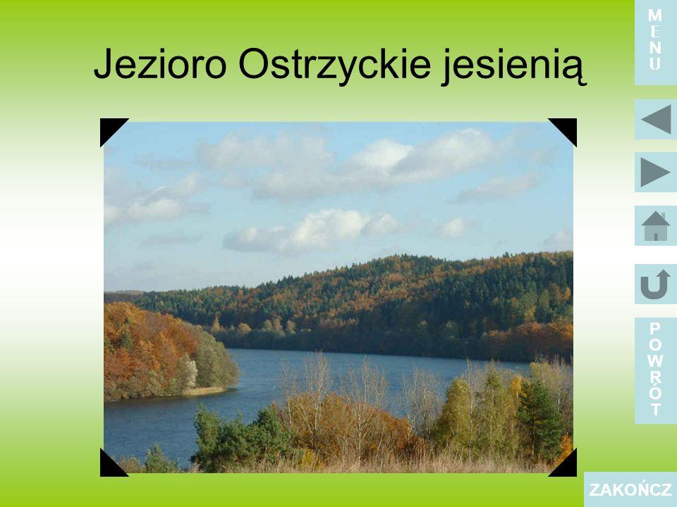 Jezioro Ostrzyckie jesienią POWRÓTPOWRÓT ZAKOŃCZ MENUMENU