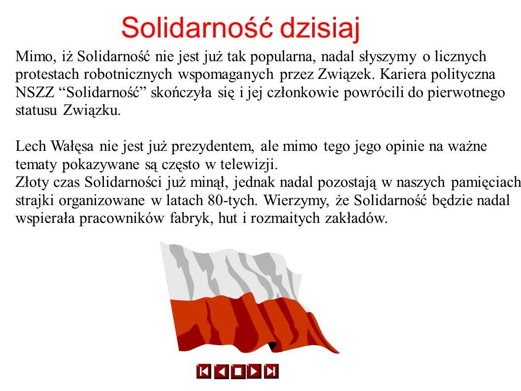Mimo, iż Solidarność nie jest już tak popularna, nadal słyszymy o licznych protestach robotnicznych wspomaganych przez Związek. Kariera polityczna NSZ