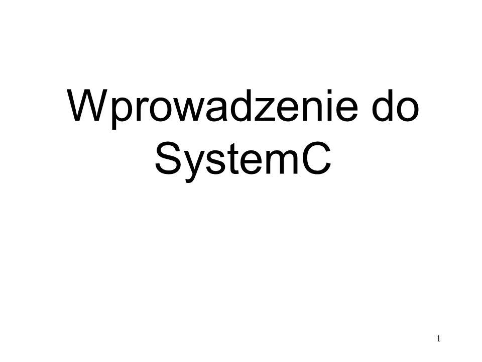1 Wprowadzenie do SystemC