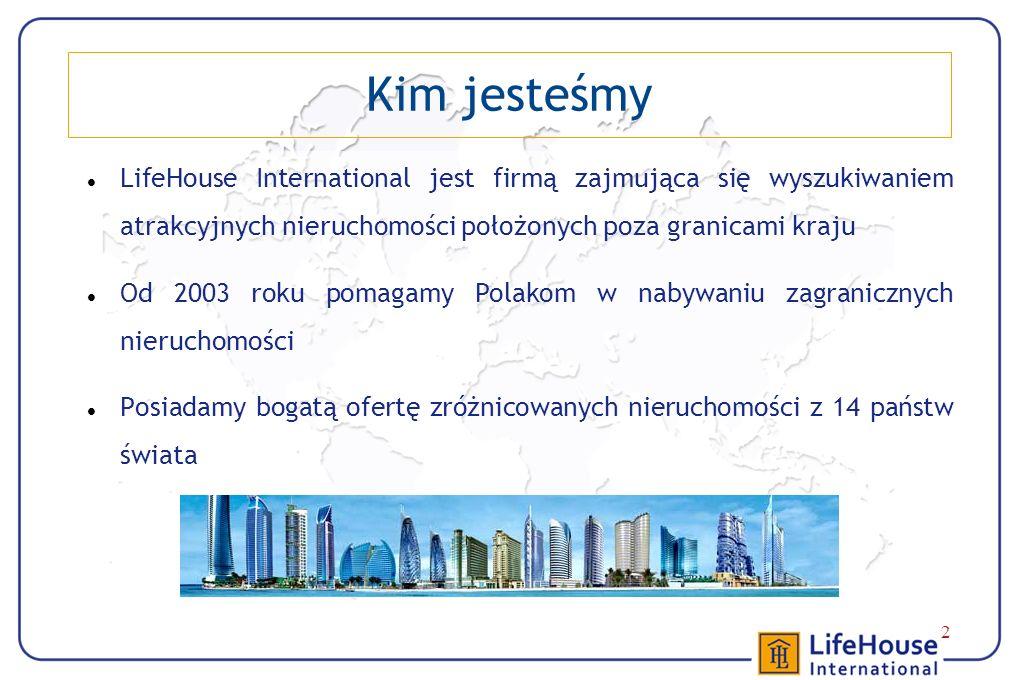 2 LifeHouse International jest firmą zajmująca się wyszukiwaniem atrakcyjnych nieruchomości położonych poza granicami kraju Od 2003 roku pomagamy Pola