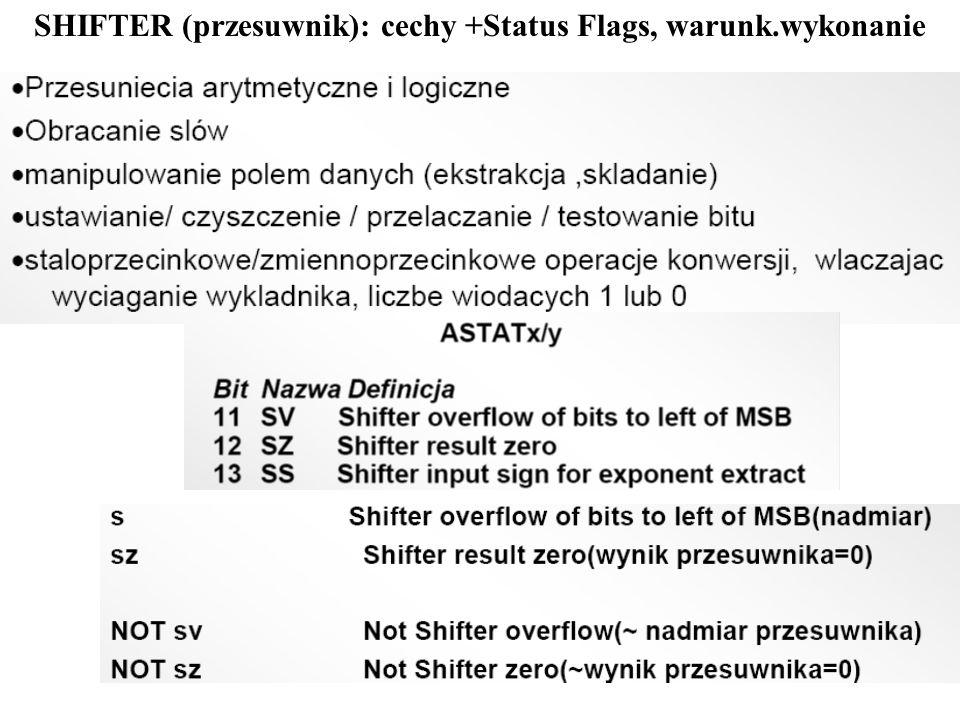 SHIFTER (przesuwnik): cechy +Status Flags, warunk.wykonanie