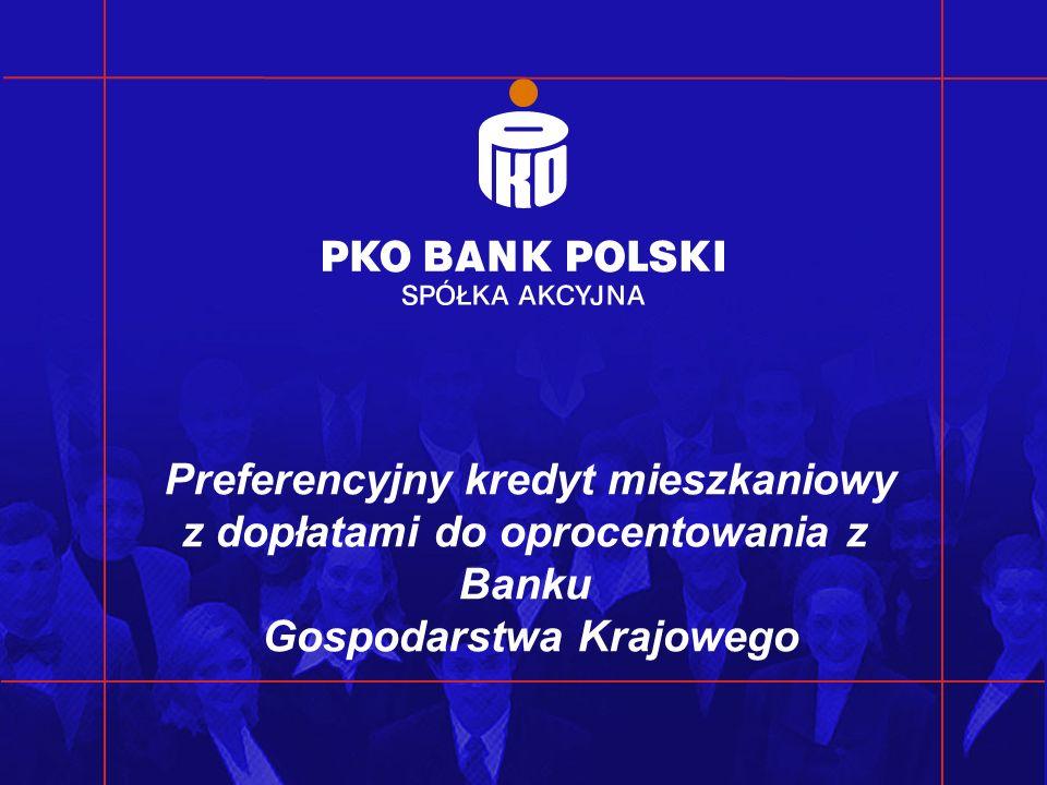1 Preferencyjny kredyt mieszkaniowy z dopłatami do oprocentowania z Banku Gospodarstwa Krajowego