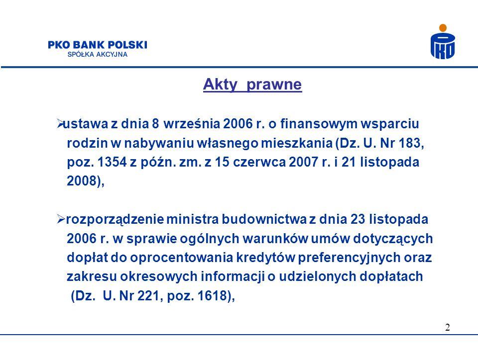 2 Akty prawne ustawa z dnia 8 września 2006 r. o finansowym wsparciu rodzin w nabywaniu własnego mieszkania (Dz. U. Nr 183, poz. 1354 z późn. zm. z 15
