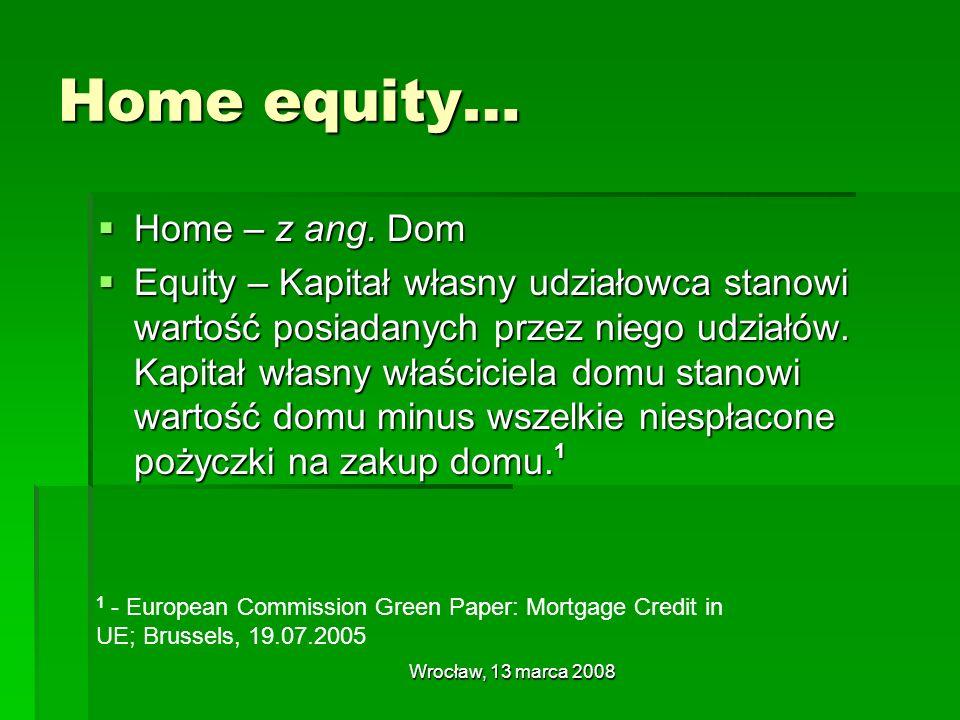 Wrocław, 13 marca 2008 Polska Pożyczki z tytułu renty hipotecznej (Equity Release Loans) Pożyczki z tytułu renty hipotecznej (Equity Release Loans) Obligacja zabezpieczona hipoteką (Mortgage Bond) Obligacja zabezpieczona hipoteką (Mortgage Bond) Papiery wartościowe, których zabezpieczenie stanowią wierzytelności zabezpieczone hipoteką (Mortgage Backed Security) Papiery wartościowe, których zabezpieczenie stanowią wierzytelności zabezpieczone hipoteką (Mortgage Backed Security) Renta hipoteczna (Equity Release) Renta hipoteczna (Equity Release) Umowa dożywocia Umowa dożywocia