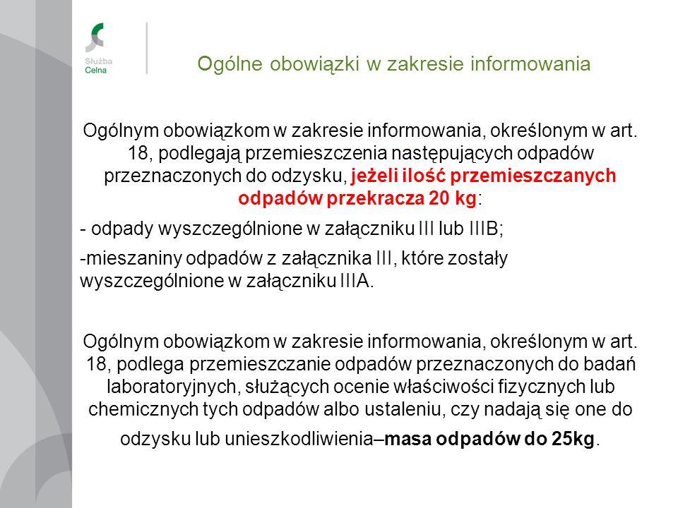 Ogólne obowiązki w zakresie informowania Ogólnym obowiązkom w zakresie informowania, określonym w art. 18, podlegają przemieszczenia następujących odp