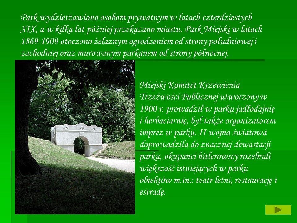Park wydzierżawiono osobom prywatnym w latach czterdziestych XIX, a w kilka lat później przekazano miastu. Park Miejski w latach 1869-1909 otoczono że