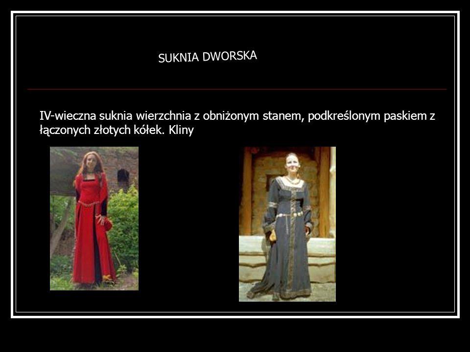 SUKNIA DWORSKA IV-wieczna suknia wierzchnia z obniżonym stanem, podkreślonym paskiem z łączonych złotych kółek. Kliny