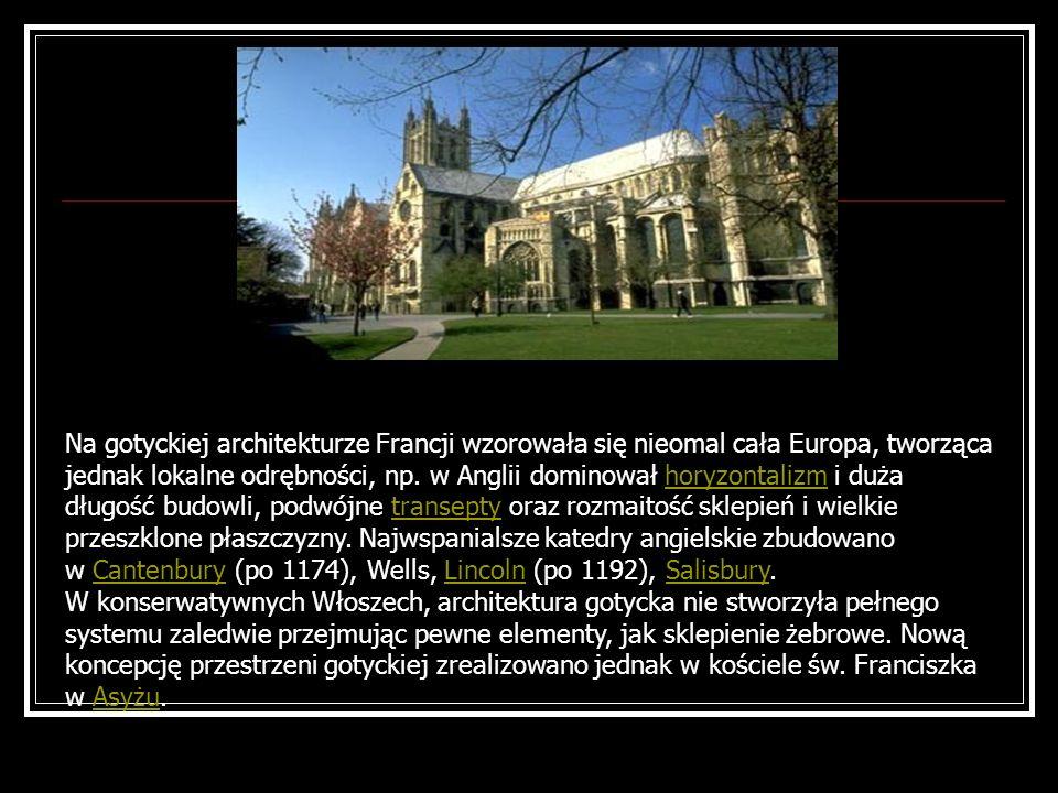 Na gotyckiej architekturze Francji wzorowała się nieomal cała Europa, tworząca jednak lokalne odrębności, np. w Anglii dominował horyzontalizm i duża