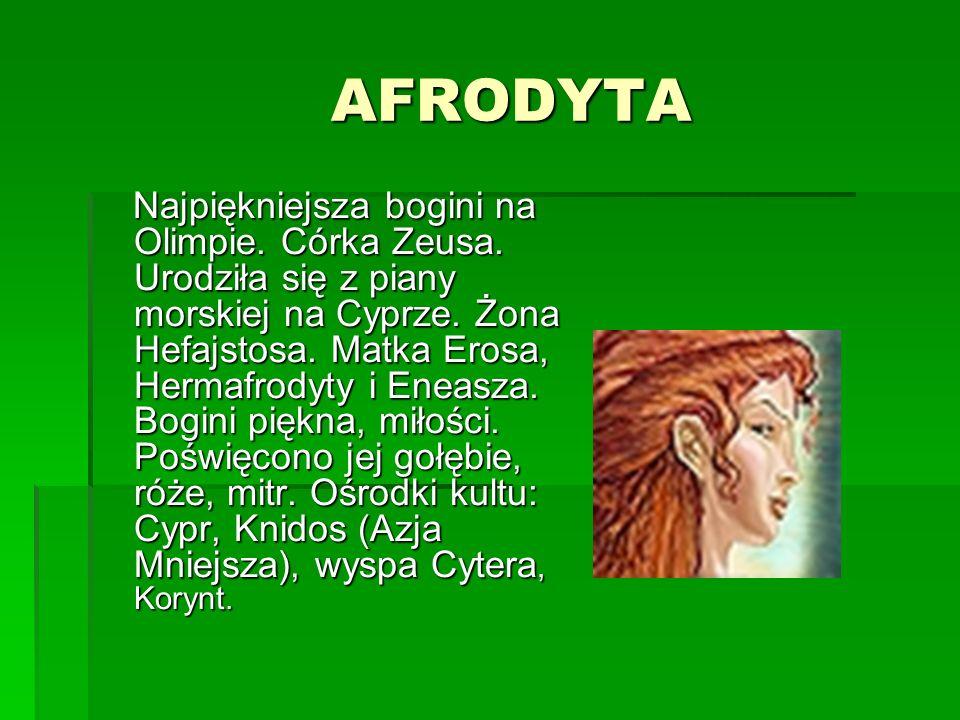 ARES Syn Zeusa i Hery. Ojciec Erosa. Bóg wojny i armii. Kłótliwy i brutalny. Poświęcono mu psa, wilka i sępa.