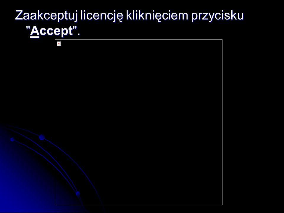 Zaakceptuj licencję kliknięciem przycisku