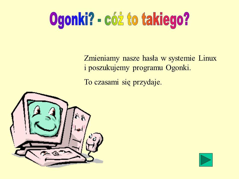 Zmieniamy nasze hasła w systemie Linux i poszukujemy programu Ogonki.