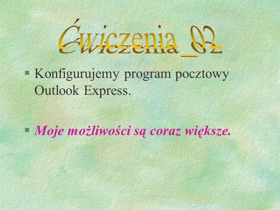 §Znowu coś nowego.§Czy można chcieć więcej. §Sprawdzenie tożsamości w programie Outlook Express.
