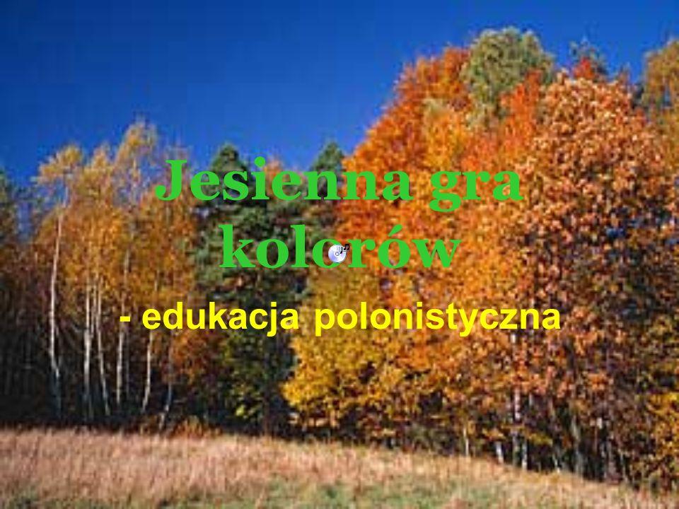 Jesienna gra kolorów - edukacja polonistyczna