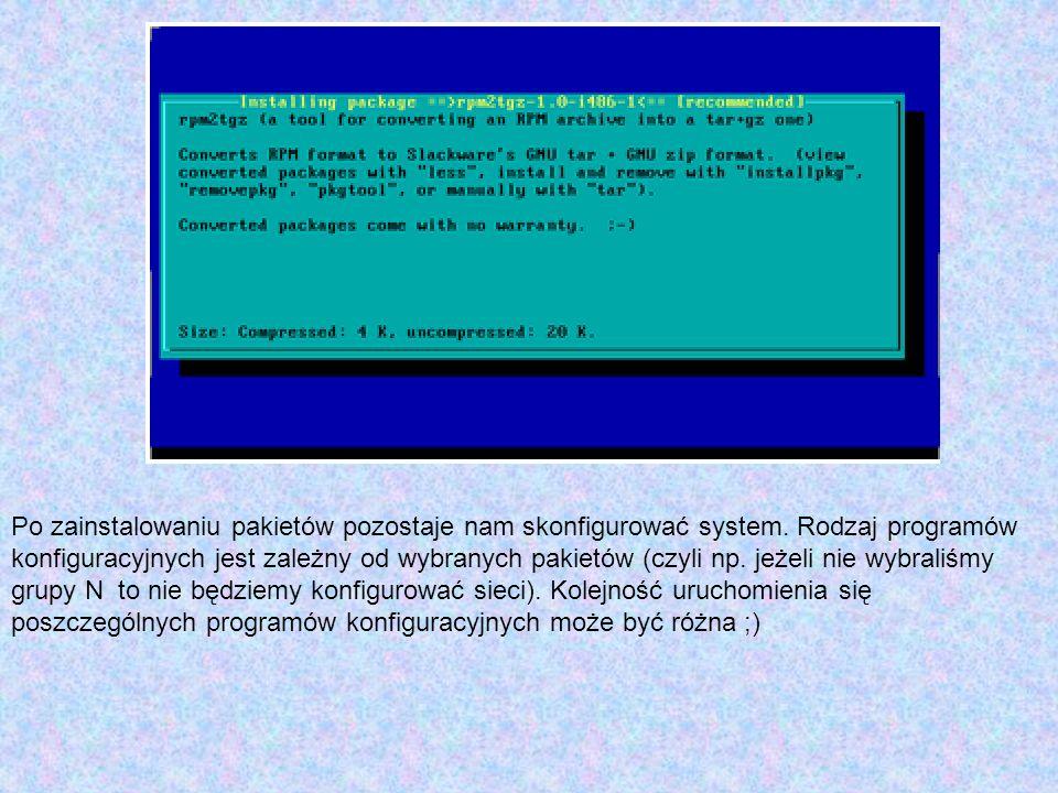 Po zainstalowaniu pakietów pozostaje nam skonfigurować system. Rodzaj programów konfiguracyjnych jest zależny od wybranych pakietów (czyli np. jeżeli