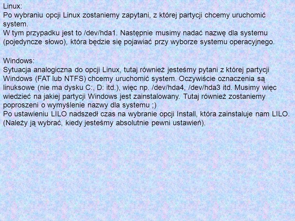 Linux: Po wybraniu opcji Linux zostaniemy zapytani, z której partycji chcemy uruchomić system. W tym przypadku jest to /dev/hda1. Następnie musimy nad
