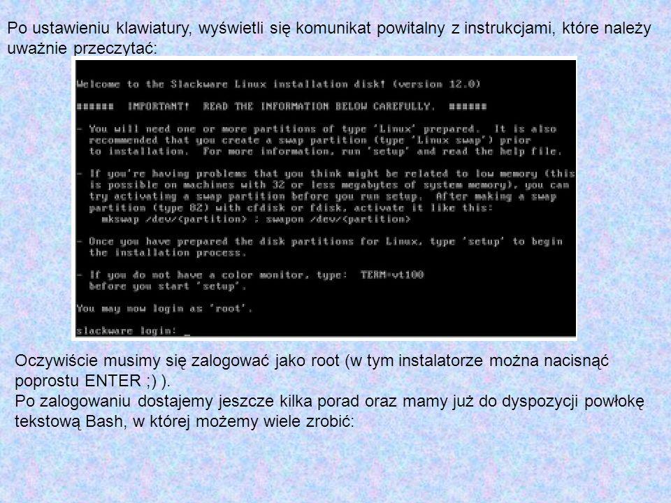 Po ustawieniu klawiatury, wyświetli się komunikat powitalny z instrukcjami, które należy uważnie przeczytać: Oczywiście musimy się zalogować jako root (w tym instalatorze można nacisnąć poprostu ENTER ;) ).