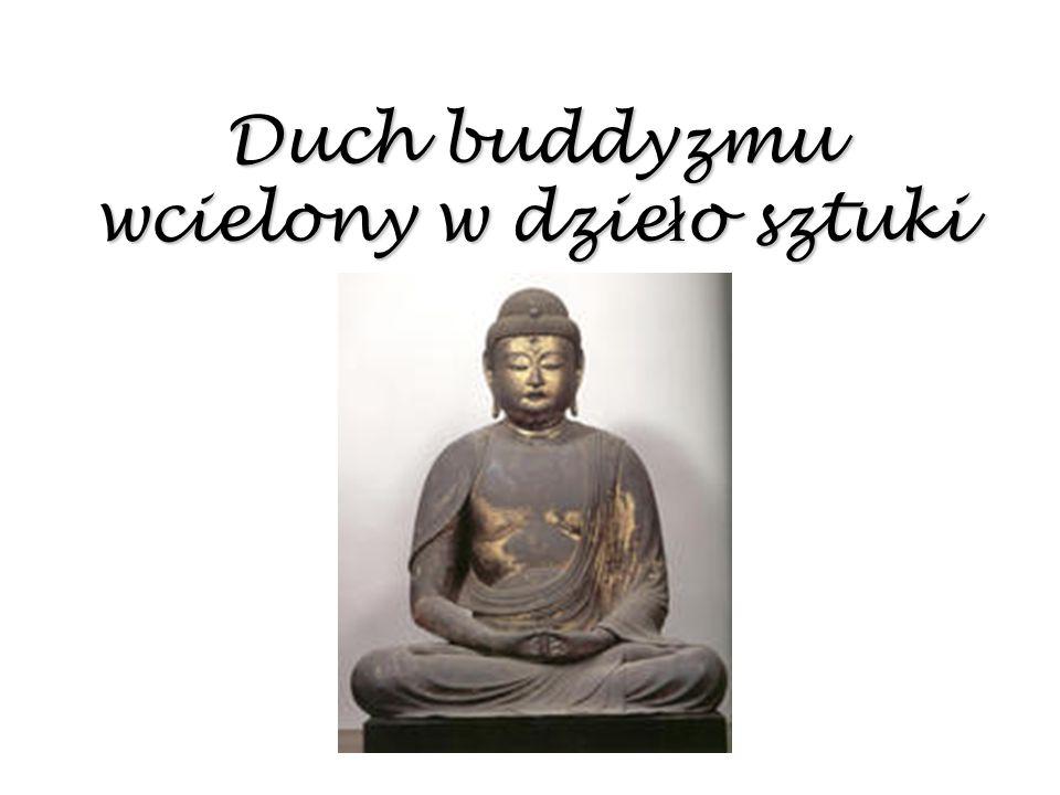 Duch buddyzmu wcielony w dzie ł o sztuki