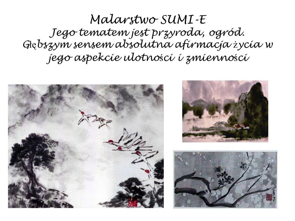 Malarstwo SUMI-E Jego tematem jest przyroda, ogród. G łę bszym sensem absolutna afirmacja ż ycia w jego aspekcie ulotno ś ci i zmienno ś ci