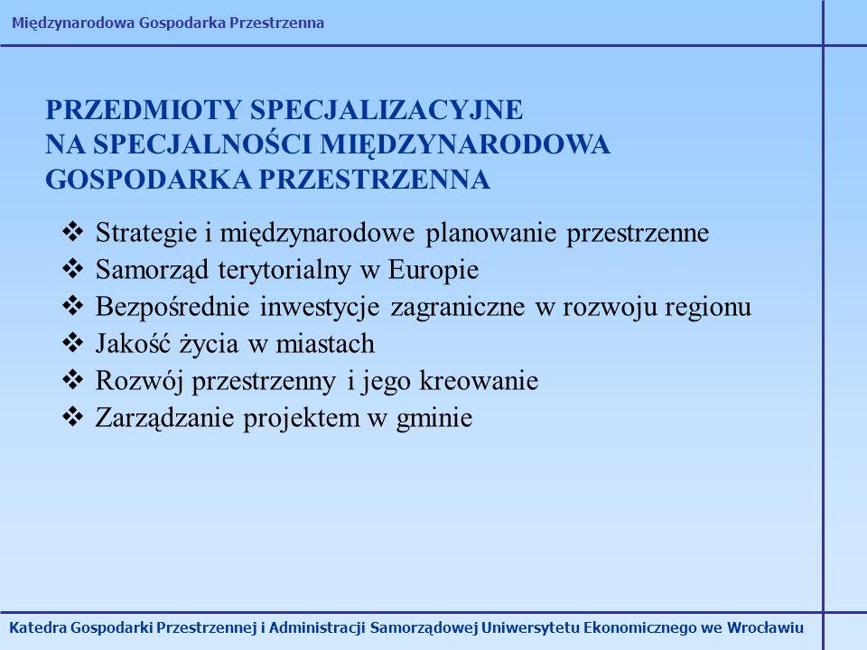 Międzynarodowa Gospodarka Przestrzenna Katedra Gospodarki Przestrzennej i Administracji Samorządowej Uniwersytetu Ekonomicznego we Wrocławiu PRZEDMIOT