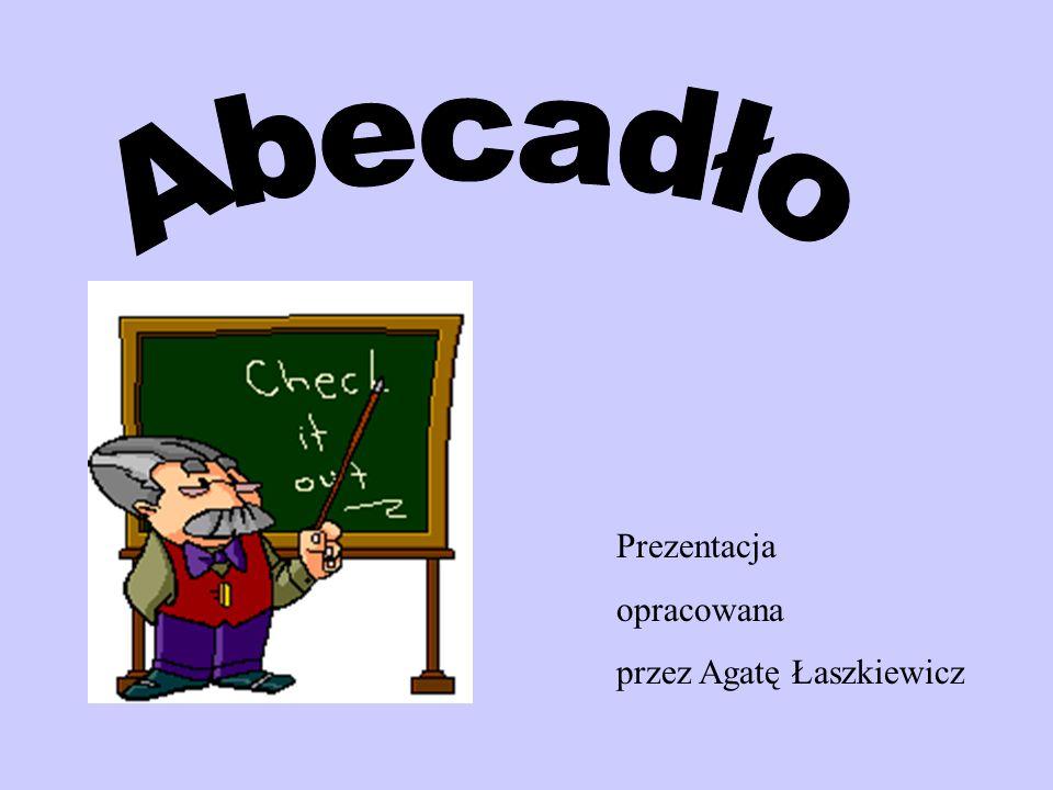 Prezentacja opracowana przez Agatę Łaszkiewicz