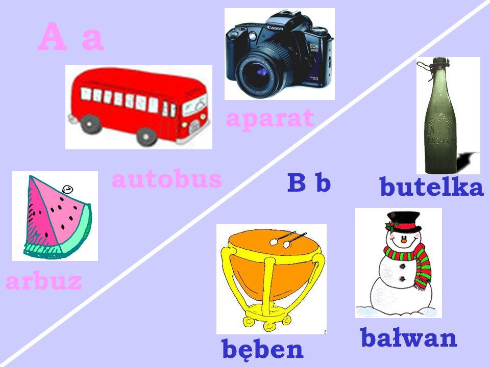 autobus arbuz aparat bałwan butelka bęben A a B b