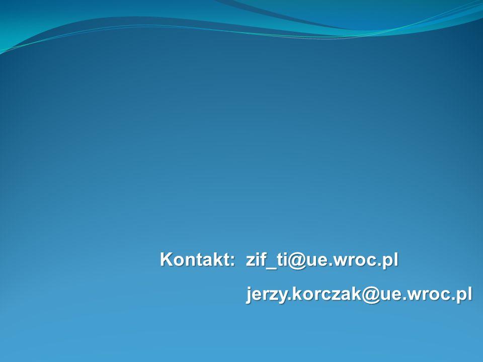 Kontakt: zif_ti@ue.wroc.pl jerzy.korczak@ue.wroc.pl