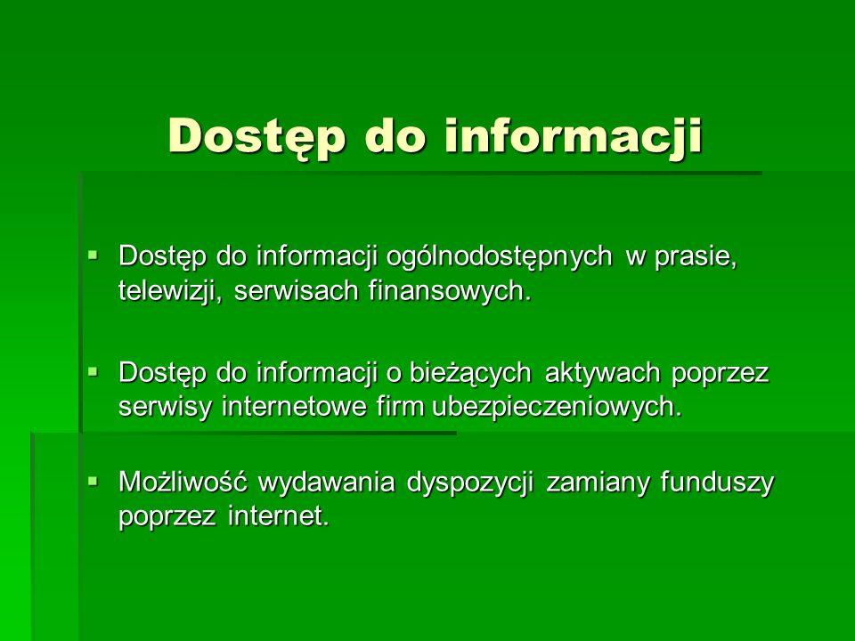 Dostęp do informacji Dostęp do informacji ogólnodostępnych w prasie, telewizji, serwisach finansowych. Dostęp do informacji ogólnodostępnych w prasie,