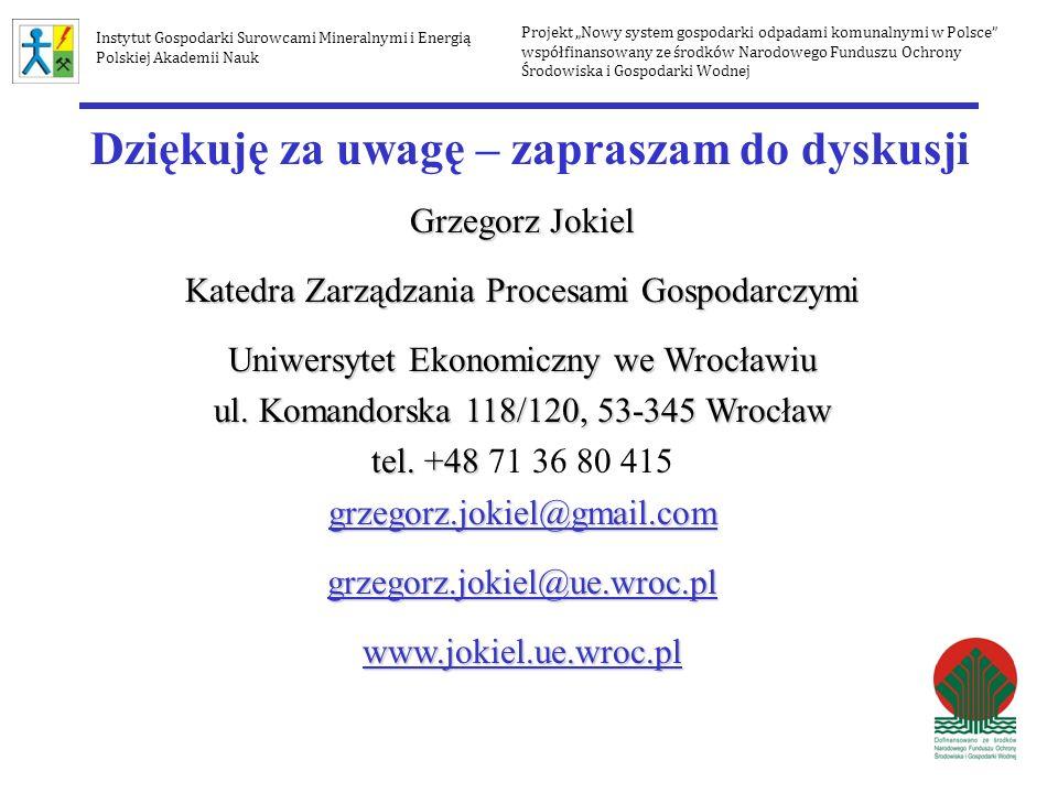 Dziękuję za uwagę – zapraszam do dyskusji Grzegorz Jokiel Katedra Zarządzania Procesami Gospodarczymi Uniwersytet Ekonomiczny we Wrocławiu ul. Komando