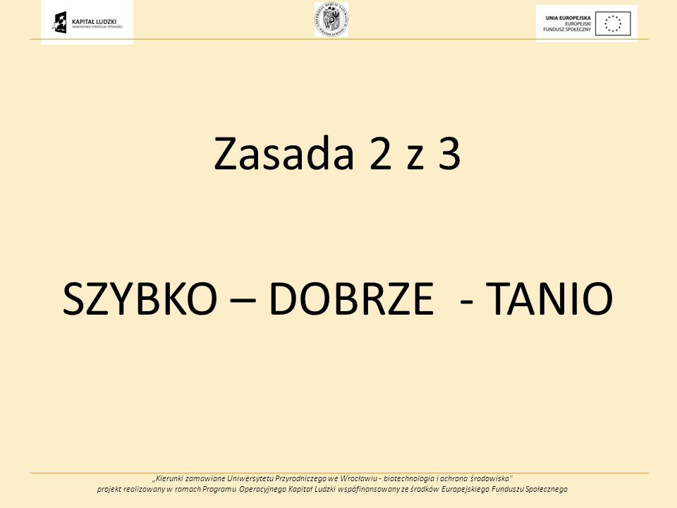 Kierunki zamawiane Uniwersytetu Przyrodniczego we Wrocławiu - biotechnologia i ochrona środowiska projekt realizowany w ramach Programu Operacyjnego Kapitał Ludzki wspófinansowany ze środków Europejskiego Funduszu Społecznego Przydziały zasobów do zadań