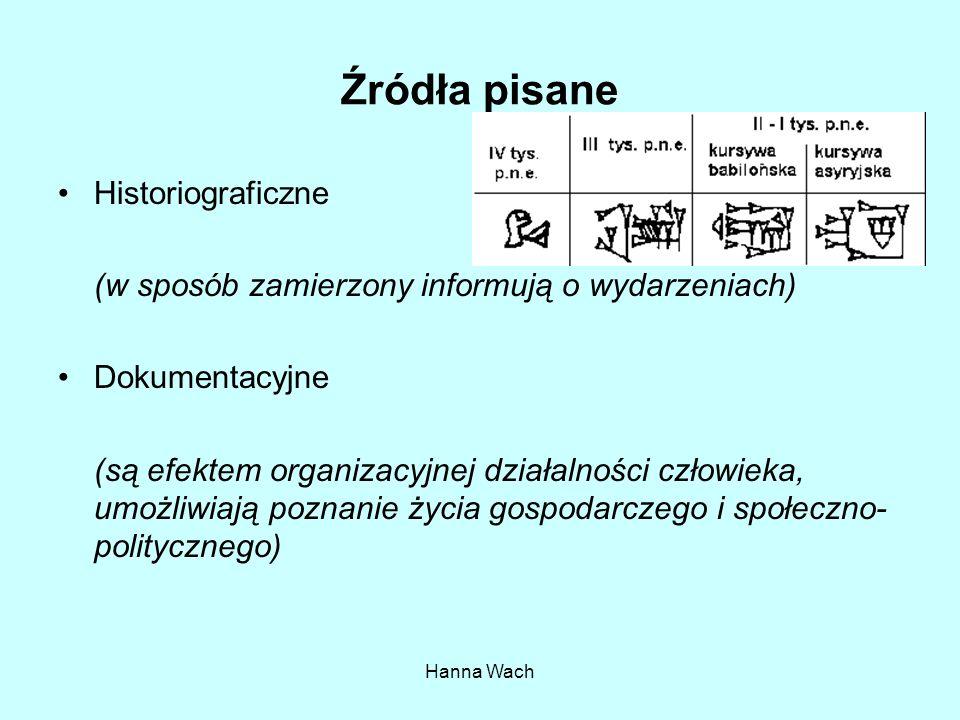 Hanna Wach Źródła Historyczne – klasyfikacja Pisane Materialne Tradycja ustna