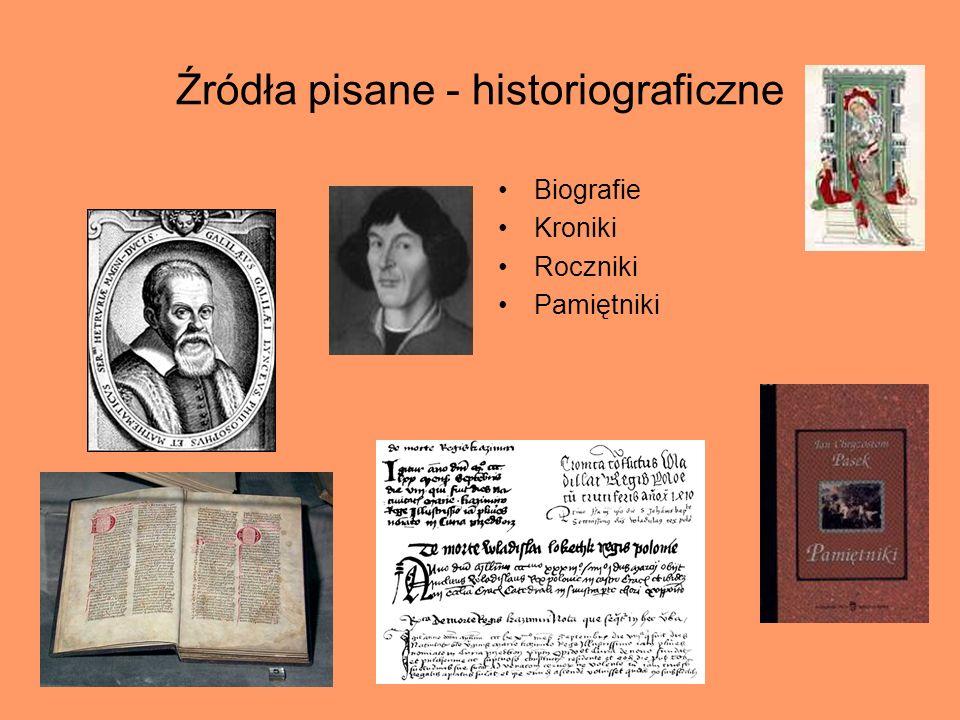 Hanna Wach Źródła pisane Historiograficzne (w sposób zamierzony informują o wydarzeniach) Dokumentacyjne (są efektem organizacyjnej działalności człow