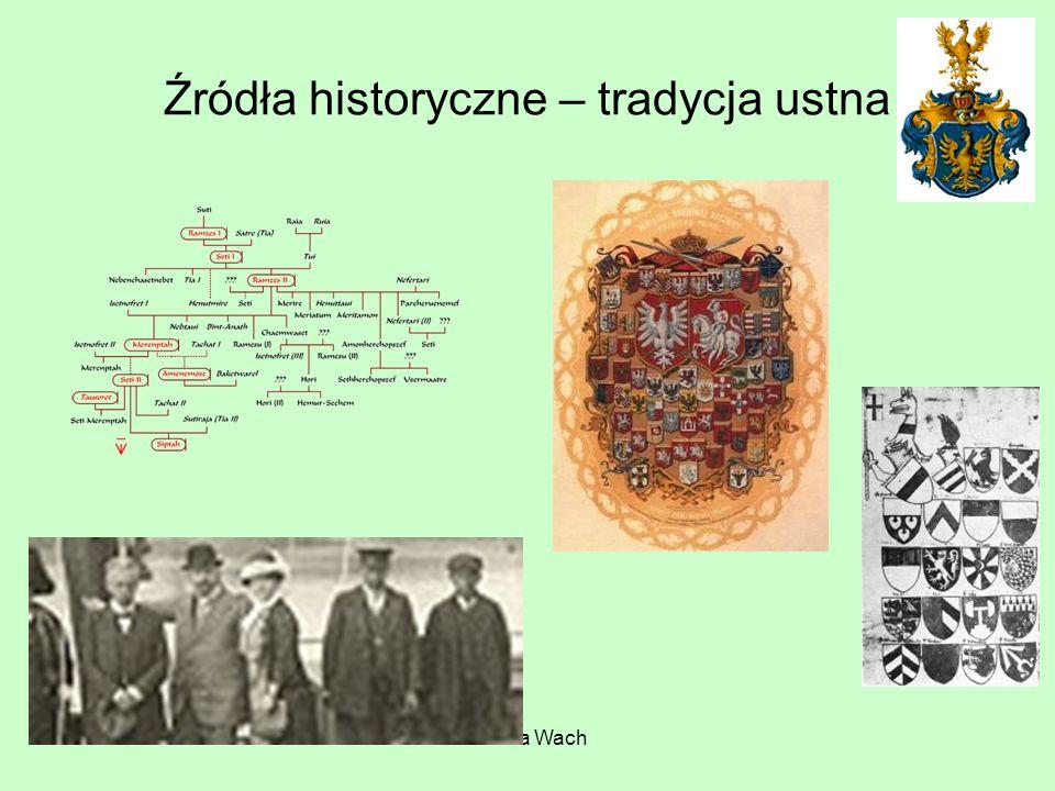 Hanna Wach Źródła historyczne – tradycja ustna