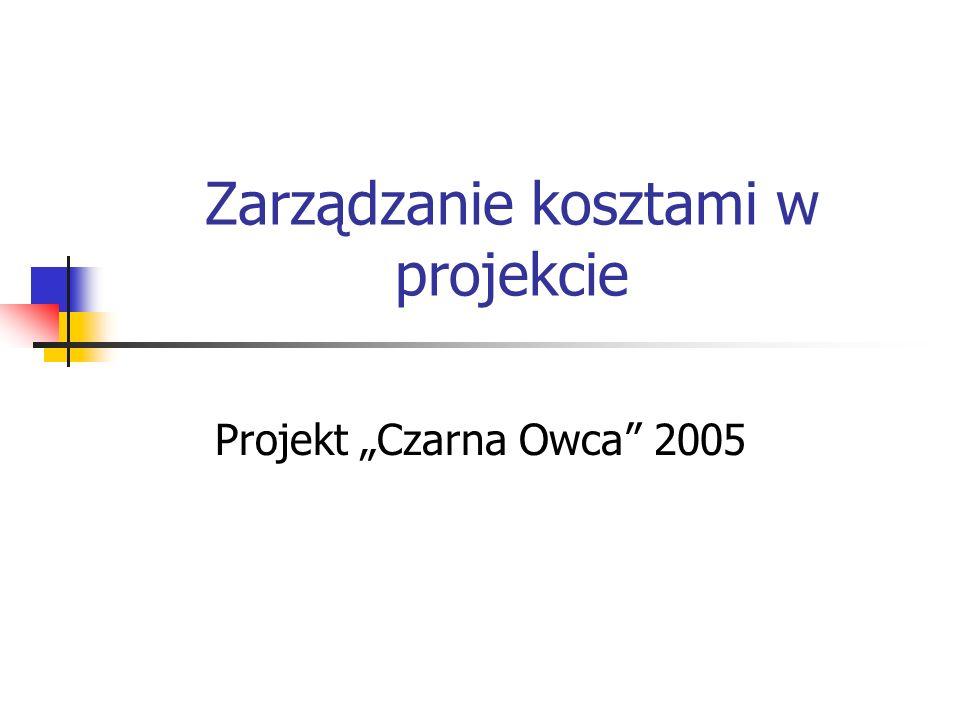 Zarządzanie kosztami w projekcie Projekt Czarna Owca 2005