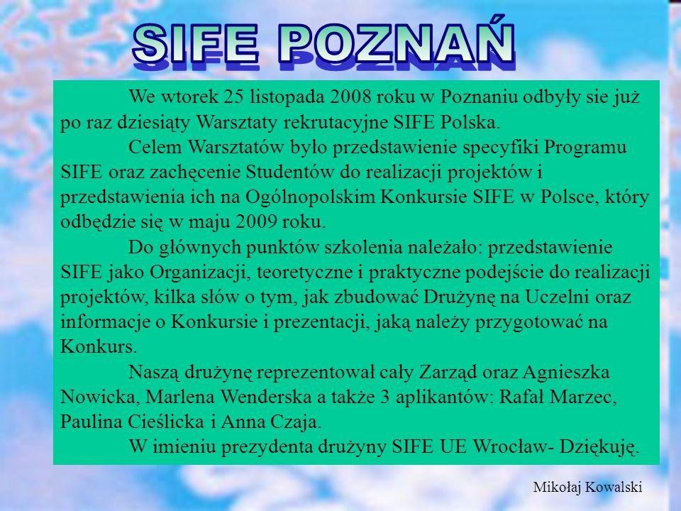 We wtorek 25 listopada 2008 roku w Poznaniu odbyły sie już po raz dziesiąty Warsztaty rekrutacyjne SIFE Polska.