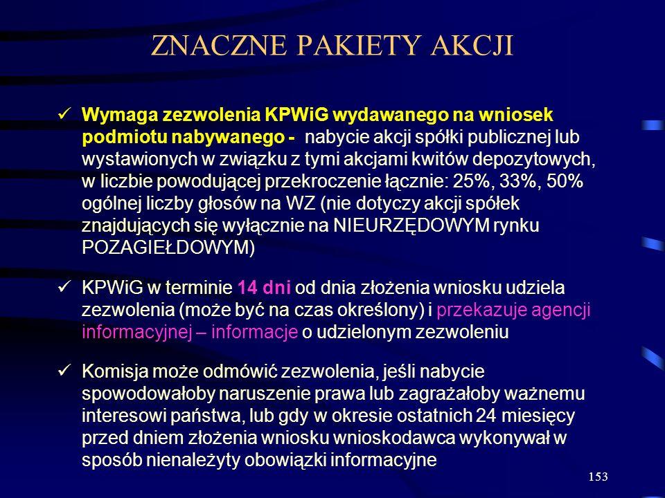 153 Wymaga zezwolenia KPWiG wydawanego na wniosek podmiotu nabywanego - nabycie akcji spółki publicznej lub wystawionych w związku z tymi akcjami kwit