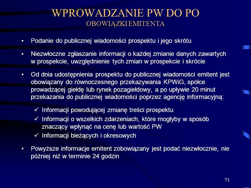 71 Podanie do publicznej wiadomości prospektu i jego skrótu Niezwłoczne zgłaszanie informacji o każdej zmianie danych zawartych w prospekcie, uwzględn