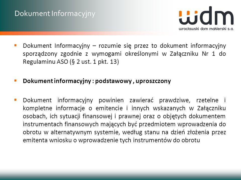 Dokument Informacyjny – rozumie się przez to dokument informacyjny sporządzony zgodnie z wymogami określonymi w Załączniku Nr 1 do Regulaminu ASO (§ 2