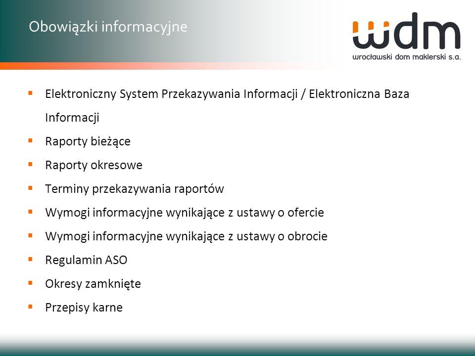 Elektroniczny System Przekazywania Informacji / Elektroniczna Baza Informacji Raporty bieżące Raporty okresowe Terminy przekazywania raportów Wymogi i