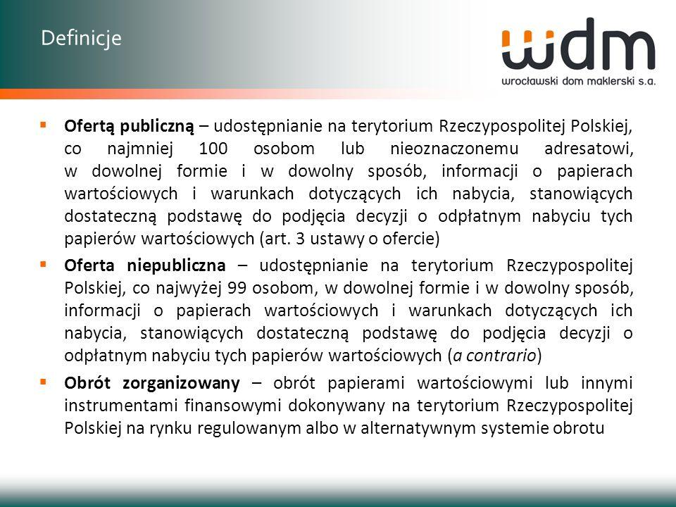 Ofertą publiczną – udostępnianie na terytorium Rzeczypospolitej Polskiej, co najmniej 100 osobom lub nieoznaczonemu adresatowi, w dowolnej formie i w