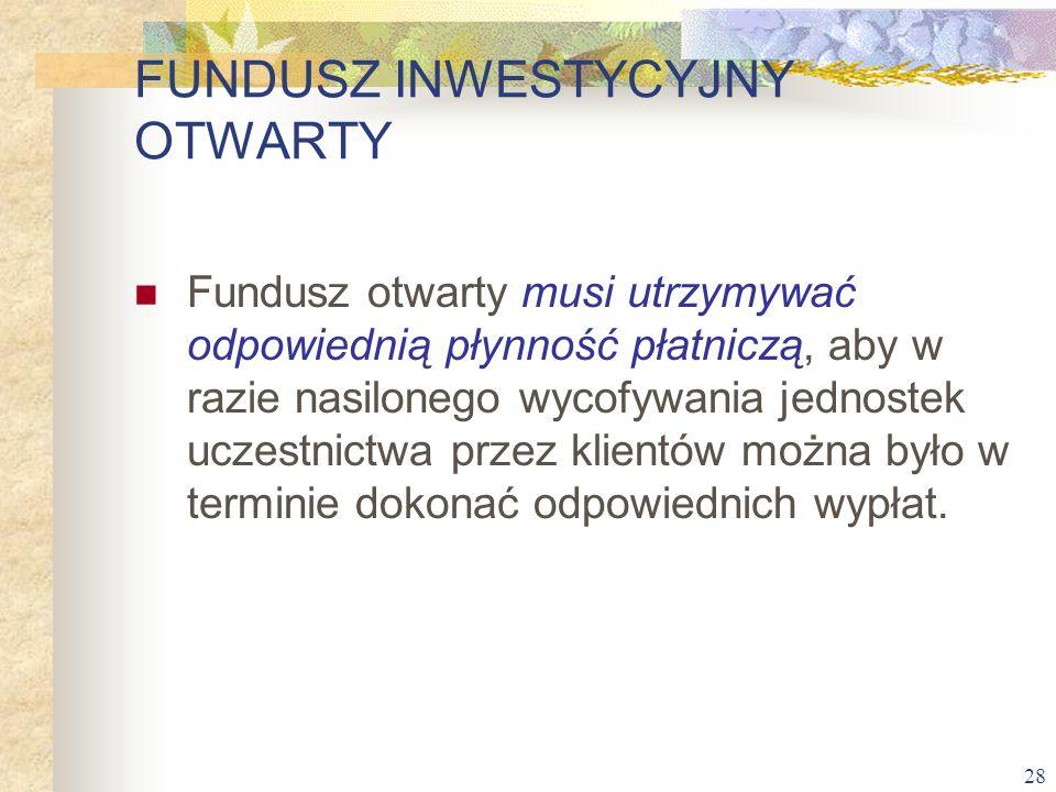 28 Fundusz otwarty musi utrzymywać odpowiednią płynność płatniczą, aby w razie nasilonego wycofywania jednostek uczestnictwa przez klientów można było
